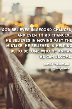 God believes in second chances...and even third chances...