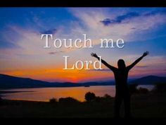 TOUCH ME LORD  Parachute Band with Lyrics  - Touch your people once again, Lord.  Like a mighty rushing wind; let your spirit flow through us today.