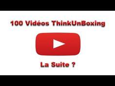 100 ieme Vidéos Thinkunboxing Francais ?? La Suite ??
