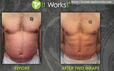 Even men can get results with Wraps and the other Itworks products! ItWorks Wraps www.facebook.com/kristiswrapthing www.kristiswrapthing.myitworks.com