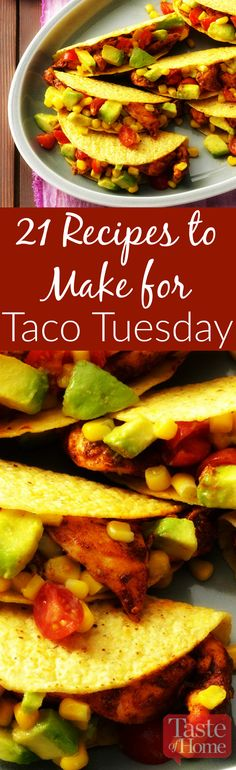 21 Recipes to Make for Taco Tuesday from Taste of Home  Mix up your Taco Tuesday menu with recipes you'll want to make every night of the week! From traditional tacos and fajitas to taco dips and casseroles, find a new favorite way to get your taco fix.