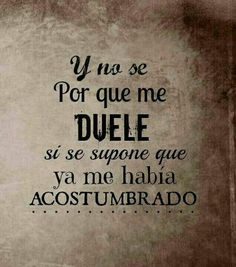 Se supone True True, Versos, Quotes To Live By, Life Quotes, Best Quotes, Favorite Quotes, Love Quotes For Wedding, Quotes En Espanol, Me Duele