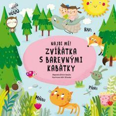 Najdi mě! Zvířátka s barevnými kabátky - Silvie Sanža, Edit Sliacka - Megaknihy.cz