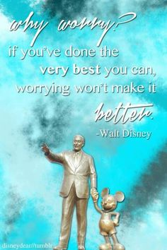 Walt Disney quotes..another possible tattoo. This quote fits perfectly for me.