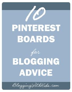 15 Pinterest boards for blogging tutorials, tips, tricks and advice for bloggers.