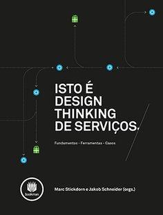 Compre o Livro Isto é Design Thinking de Serviços por Marc Stickdorn, Jakob Schneider da Editora Bookman no Grupo A!