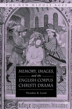 Memory, Images, and the English Corpus Christi Drama