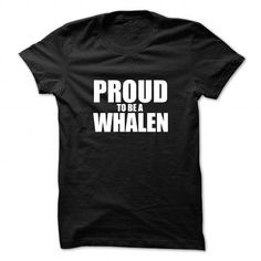 Awesome Tee Proud to be WHALEN T-Shirts
