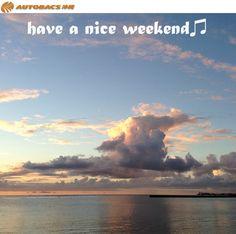 Have a Nice Week End(^▽^)/