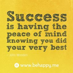 Success is knowing you did your very best