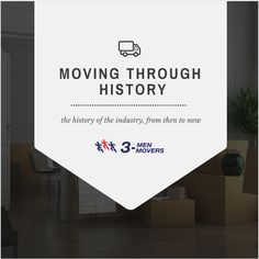 What did moving look like before the moving truck? What motivates mankind to move? Our Move Concierge Sarah takes a brief look at the history of moving, and how it has grown into a multimillion dollar industry.
