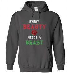 every beauty needs a beast - #tshirt redo #cheap sweater. CHECK PRICE => https://www.sunfrog.com/LifeStyle/every-beauty-needs-a-beast-Charcoal-82407165-Hoodie.html?68278