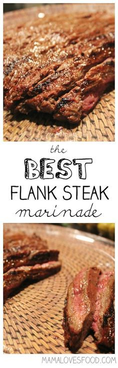 The BEST Flank Steak Marinade. | Mama Loves Food! | Bloglovin'