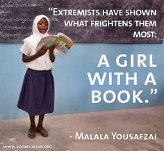 "#quote #wisdom ""extremists have shown what frightens them most: A girl with a book."" - Malala Yousafzai"