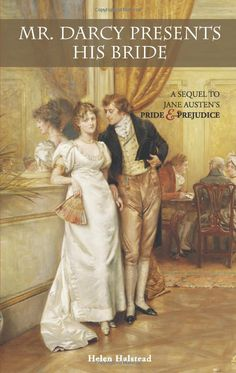 Mr. Darcy Presents His Bride: A Sequel to Jane Austen's Pride and Prejudice: Helen Halstead: 9781569755884: Amazon.com: Books