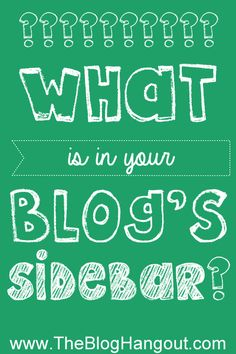 What is in your blogs sidebar thebloghangout.com