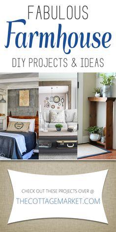 Fabulous Farmhouse DIY's and Ideas - The Cottage Market