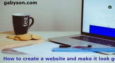How to create a website and make it look good