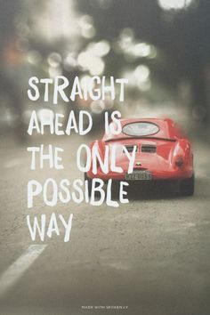 straight ahead is the only possible way | Renata made this with Spoken.ly