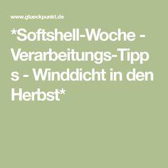 *Softshell-Woche - Verarbeitungs-Tipps - Winddicht in den Herbst*