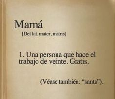 Mom: Somebody who does the work of twenty. For free. The Words, More Than Words, Cool Words, Best Quotes, Life Quotes, Quotes En Espanol, Quotes About Motherhood, Mothers Day Quotes, Little Bit