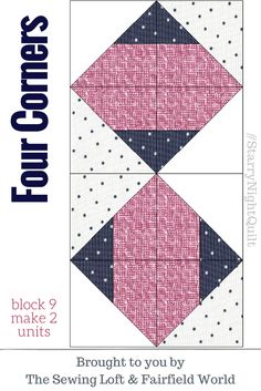It's time for the next block in the Starry Night Quilt Sampler - Four Corners Quilt Block 9. Come join the fun and Increase your skill set with a block of the Month sewing series on The Sewing Loft.