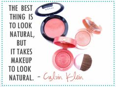 It takes makeup to look natural