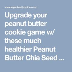 Upgrade your peanut butter cookie game w/ these much healthier Peanut Butter Chia Seed Cookies. Nearly 1/3 less calories than classic PB cookies & vegan!