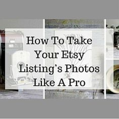 Photography Jobs Online - How To Take Your Etsy Listing's Photos Like A Pro www. - If you want to enjoy the good life: making money in the comfort of your own home with just your camera and laptop, then this is for you! Etsy Business, Business Advice, Craft Business, Home Based Business, Business Planning, Business Help, Business Travel, Online Business, Business Cards