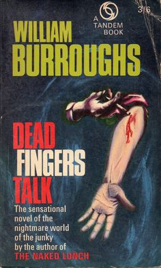Ken Hollings: Dead Fingers Talk - William Burroughs