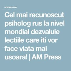 Cel mai recunoscut psiholog rus la nivel mondial dezvaluie lectiile care iti vor face viata mai usoara! | AM Press Spiritual Life, Book Lists, Reiki, Mai, Spirituality, Homemade, Humor, Words, Health
