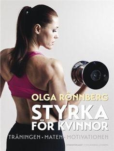 Köp 'Styrka för kvinnor' bok nu. Styrka för kvinnor är den efterlängtade uppföljaren till Träning för nyblivna mammor av Olga Rönnberg. I Styrka för kvinnor