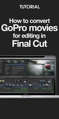 Tutorial: How to convert GoPro movies for editing in FCP (Final Cut Pro)