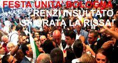 NOTIZIE IN MOVIMENTO: Renzi insultato! Sfiorata la rissa alla Festa dell...