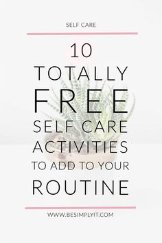 Feel like self care is all mani pedis and massages? It doesn't have to be! If you're looking for totally free self care activities, I've got 10 to try today
