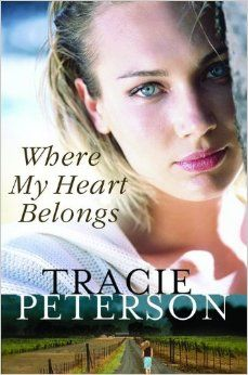 Tracie Peterson, Where My Heart Belongs -  stand alone title