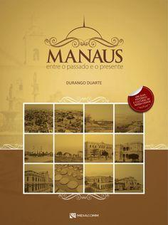 2009: Manaus, entre o passado e o presente Playing Cards, 1, Chocolate, Step By Step, Past, Gift, Books, Playing Card Games, Chocolates