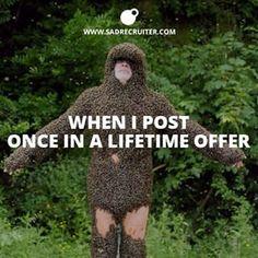 once in a lifetime offer #sadrecruiter