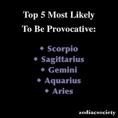 Zodiac Signs: Top 5 Most Likely To Be Provocative