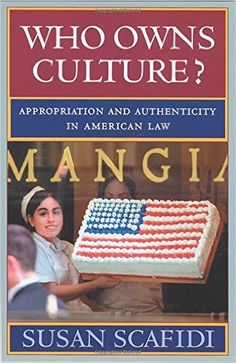 Who Owns Culture?: Appropriation and Authenticity in American Law: Susan Scafidi: 9780813536064: Books - Amazon.ca