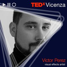 Victor Perez / Visual effects artist > Un giorno...  #TEDx #TEDxVicenza #visualeffects