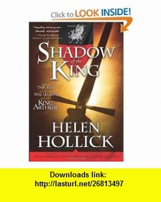Shadow of the King Book Three of the Pendragons Banner Trilogy (9781402218903) Helen Hollick , ISBN-10: 1402218907  , ISBN-13: 978-1402218903 ,  , tutorials , pdf , ebook , torrent , downloads , rapidshare , filesonic , hotfile , megaupload , fileserve