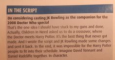 """R.T. Davies talking about how they were thinking about doing a Doctor Who/Harry Potter crossover. GUYS! This ALMOST happened! SO SO CLOSE TO PERFECTION!"