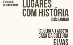 """Elvas: Casa da Cultura exibe """"Lugares com História"""", a partir de sexta-feira   Elvasnews"""