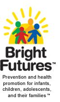 Bright Futures>Materials>Third Ed>Early Childhood Visits- Guidelines for health supervision of infants, children and adolescents