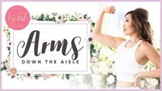 How to Get Great Arms Down the Aisle | BRIDAL BOOTCAMP - YouTube
