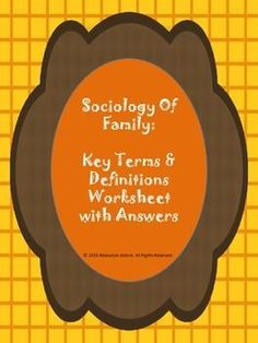 This is a comprehensive activity aimed at teaching, revising and consolidating the key concepts and their definitions related to Sociology of Family unit. The worksheet can be printed and distributed to students either to work in class or at home. The answer sheet for the worksheet is also provided to facilitate self or peer-marking.