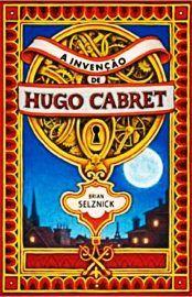 Baixar Livro A Invencao de Hugo Cabret - Brian Selznick em PDF, ePub e Mobi ou ler online