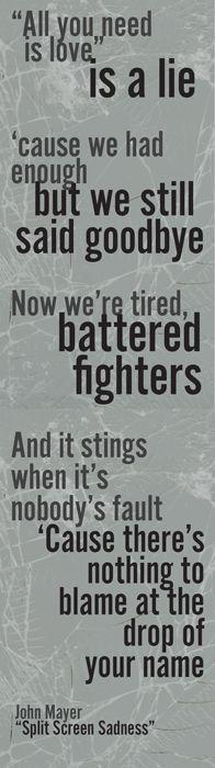 "John Mayer music quote | lyrics from ""Split Screen Sadness"""