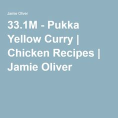 33.1M - Pukka Yellow Curry | Chicken Recipes | Jamie Oliver